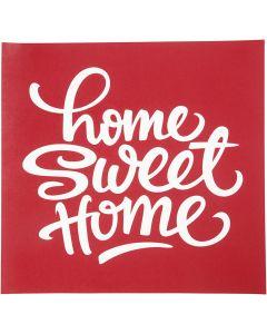 Siebdruck-Schablonen, home sweet home, 20x22 cm, 1 Bl.